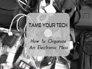 Tame Your Tech - How to organize an Electronic Mess