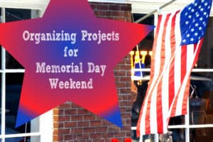 Read more about the article Organizing Projects for Memorial Day Weekend