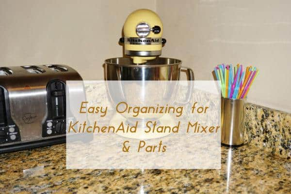 how to organize KitchenAid stand mixer parts
