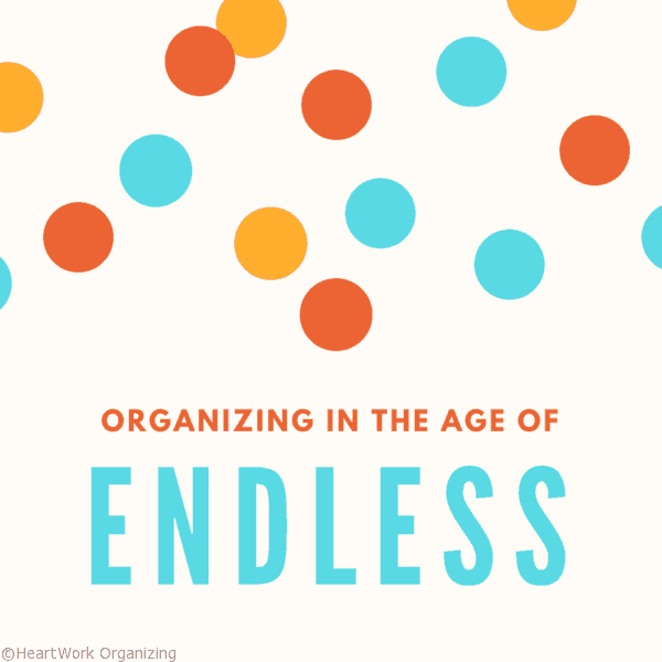 Organizing in the age of Endless