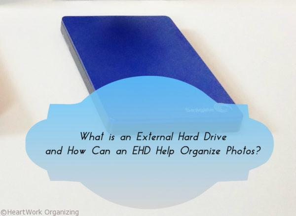 What is an External Hard Drive and How Can an EHD Help Organize Photos?