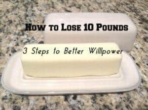 Read more about the article How to Lose 10 Pounds: 3 Steps to Better Willpower