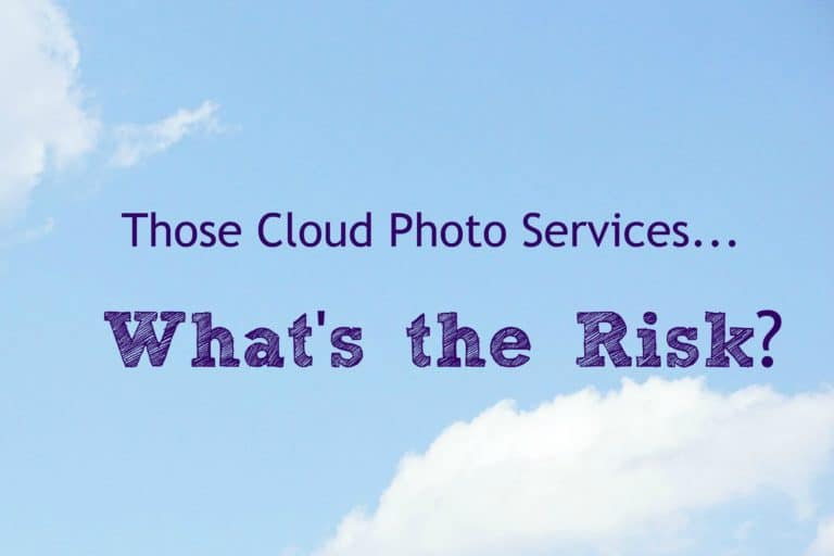 Read more about the article Those Cloud Photo Services…What's the Risk?