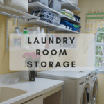 Laundry Room Storage- Organizing Your Home