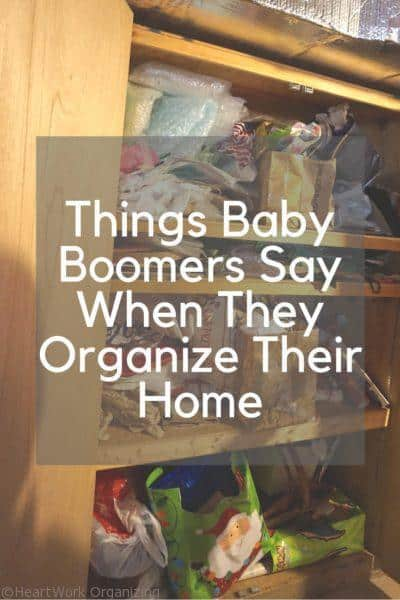 Things Baby Boomers Say When They Organize Their Home