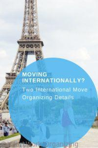 Read more about the article Moving Internationally? Two International Move Organizing Details