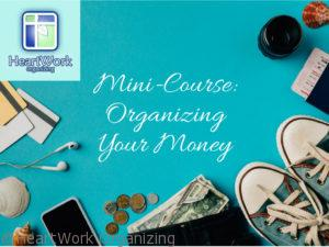 Read more about the article Organizing Your Money – Free Mini Course Available Now!