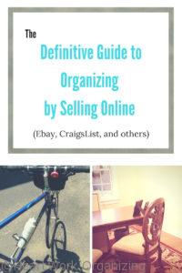 Read more about the article The Definitive Guide to Organizing by Selling Online (Ebay, CraigsList, and others)
