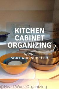 Kitchen Cabinet Organizing with SORT and Succeed