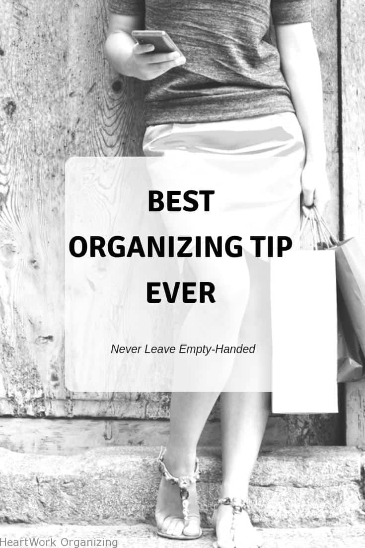 Read more about the article Best Organizing Tip Ever – Never Leave Empty Handed