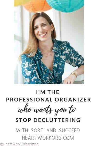 I'm the professional organizer who wants you to stop decluttering
