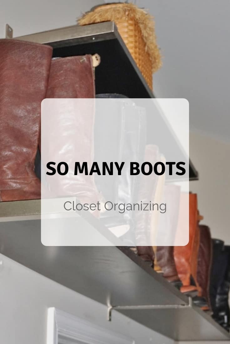 Read more about the article Organizing a Closet with Lots of Boots