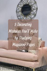 Read more about the article 5 Decorating Mistakes You'll Make by Studying Magazine Pages