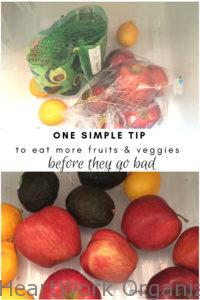 Read more about the article One Simple Tip To Eat More Fruits and Vegetables (Before They Go Bad)