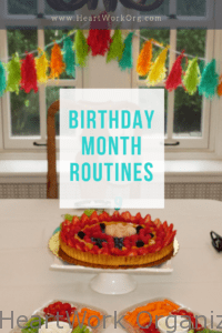 Read more about the article Birthday Month Organizing Routines