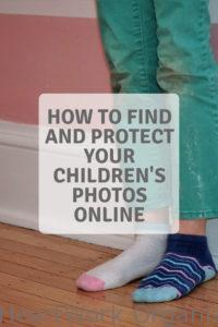Read more about the article How to Find and Protect your Children's Photos Online