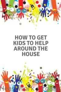Read more about the article How to Get Kids to Help Around the House