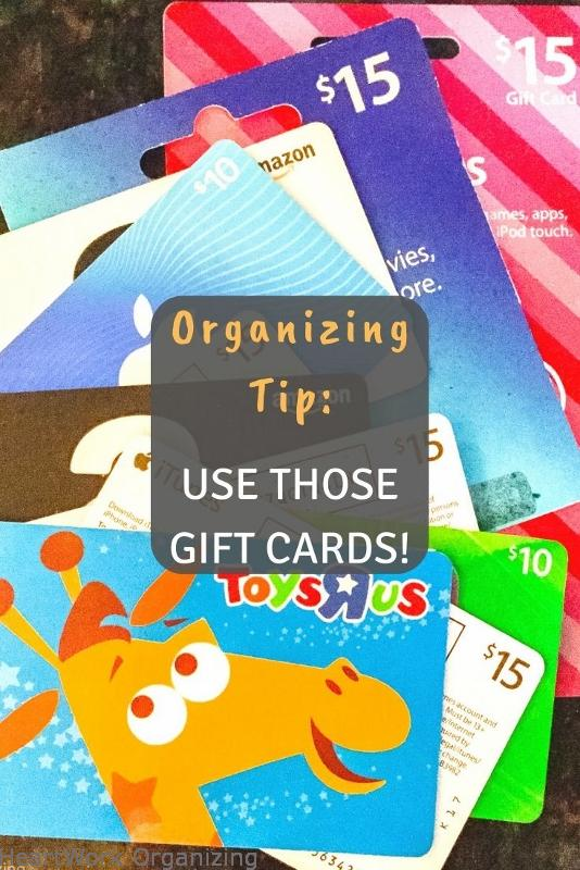 Read more about the article Organizing Tip: Use Those Gift Cards!