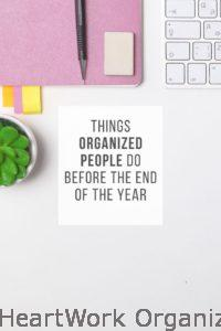 Read more about the article End of Year Organizing – Things Organized People Do Before the End of the Year