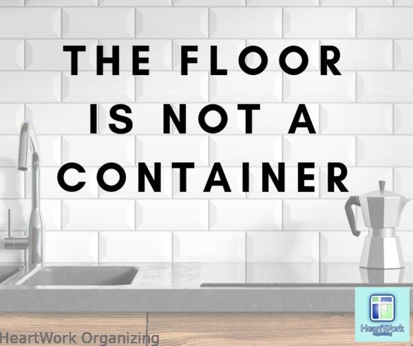 The Floor is not a Container