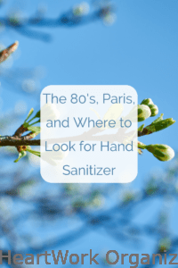 Read more about the article The 80's, Paris, and Where to Look for Hand Sanitizer