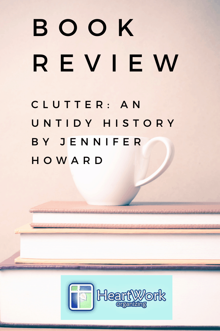Read more about the article Book Review: Clutter: An Untidy History by Jennifer Howard