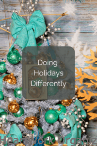 Read more about the article Doing Holidays Differently