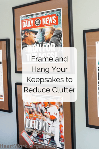 Frame and Hang Your Keepsakes to Reduce Clutter