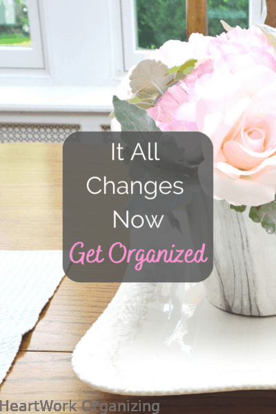 It All Changes Now - Get Organized