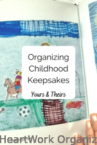 Read more about the article Organizing Childhood Keepsakes and Art (Yours and Theirs)