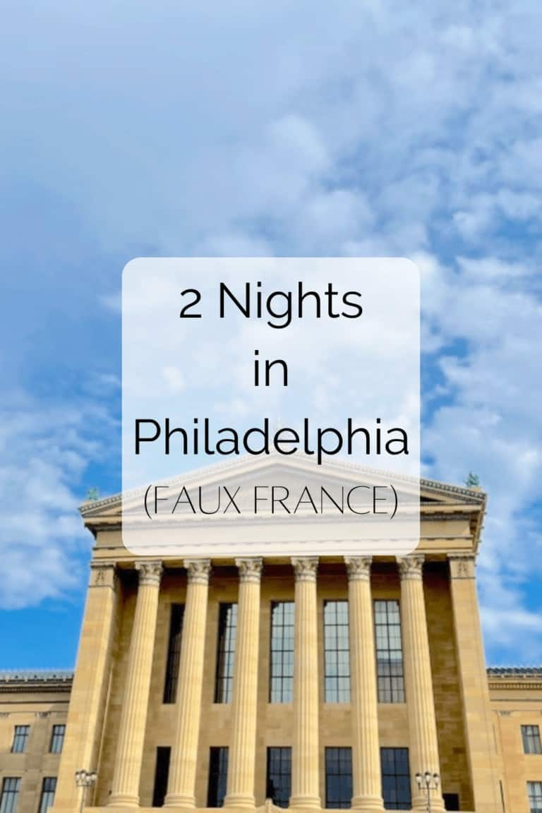 Read more about the article Two Nights in Philadelphia, Pennsylvania (Faux France)