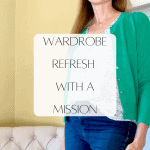 Wardrobe Refresh with a Mission